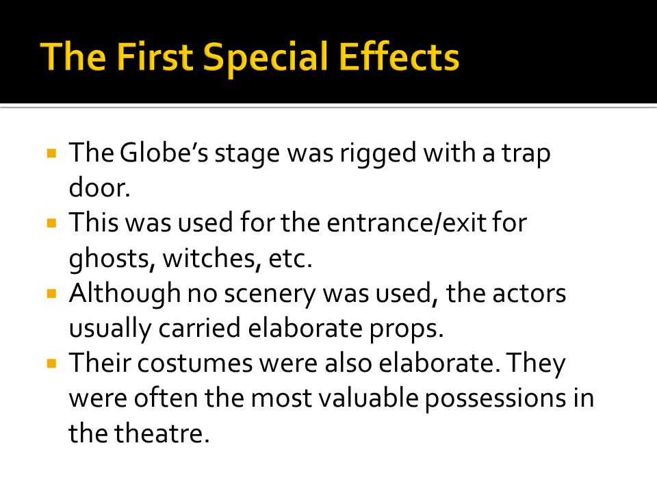 The Globes stage was rigged with a trap door.