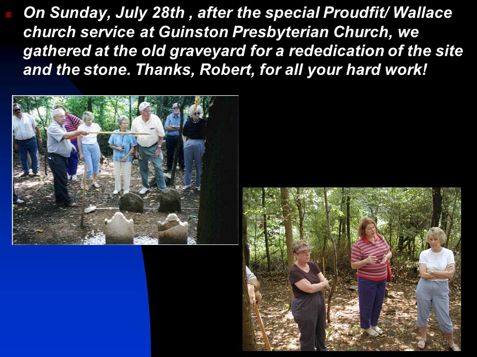 On Sunday, July 28th, after the special Proudfit/ Wallace church service at Guinston Presbyterian Church, we gathered at the old graveyard for a reded
