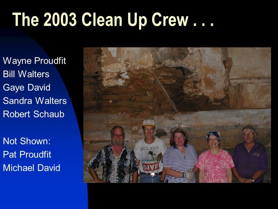The 2003 Clean Up Crew... Wayne Proudfit Bill Walters Gaye David Sandra Walters Robert Schaub Not Shown: Pat Proudfit Michael David