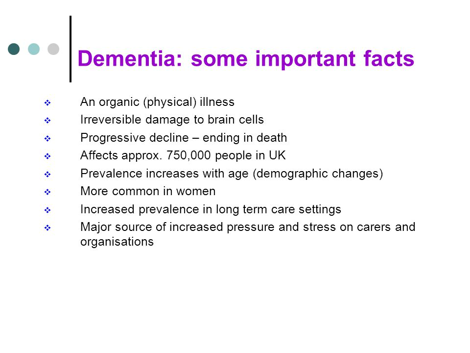 Dementia is often associated with challenging behaviour BUT it is NOT an inevitable consequence of the disease Process .