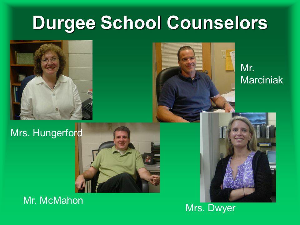 Durgee School Counselors Mrs. Hungerford Mrs. Dwyer Mr. Marciniak Mr. McMahon