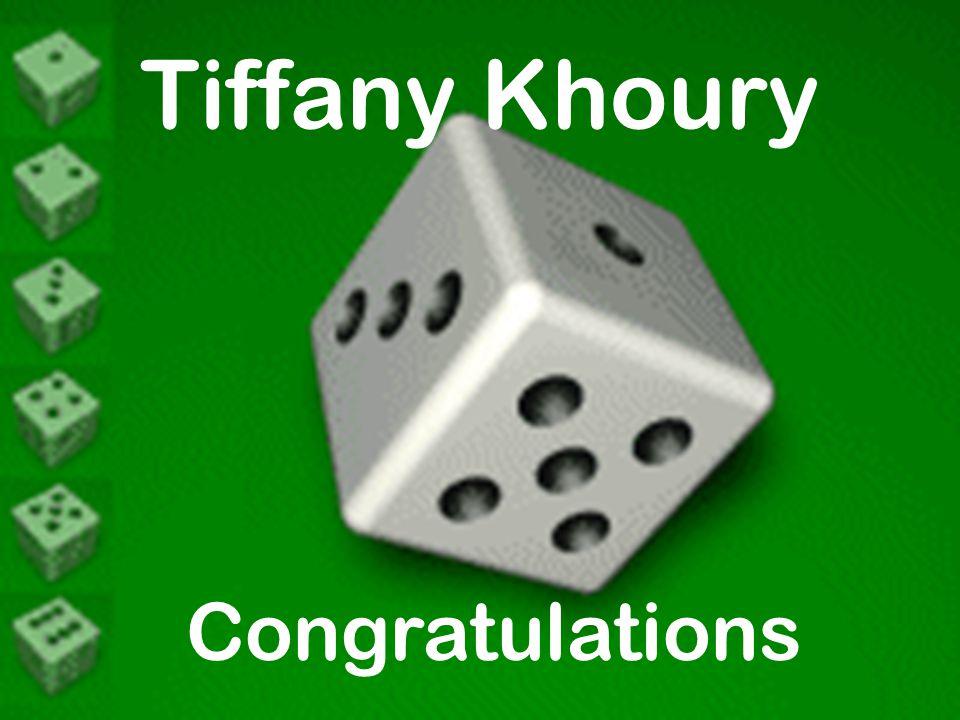 Tiffany Khoury Congratulations