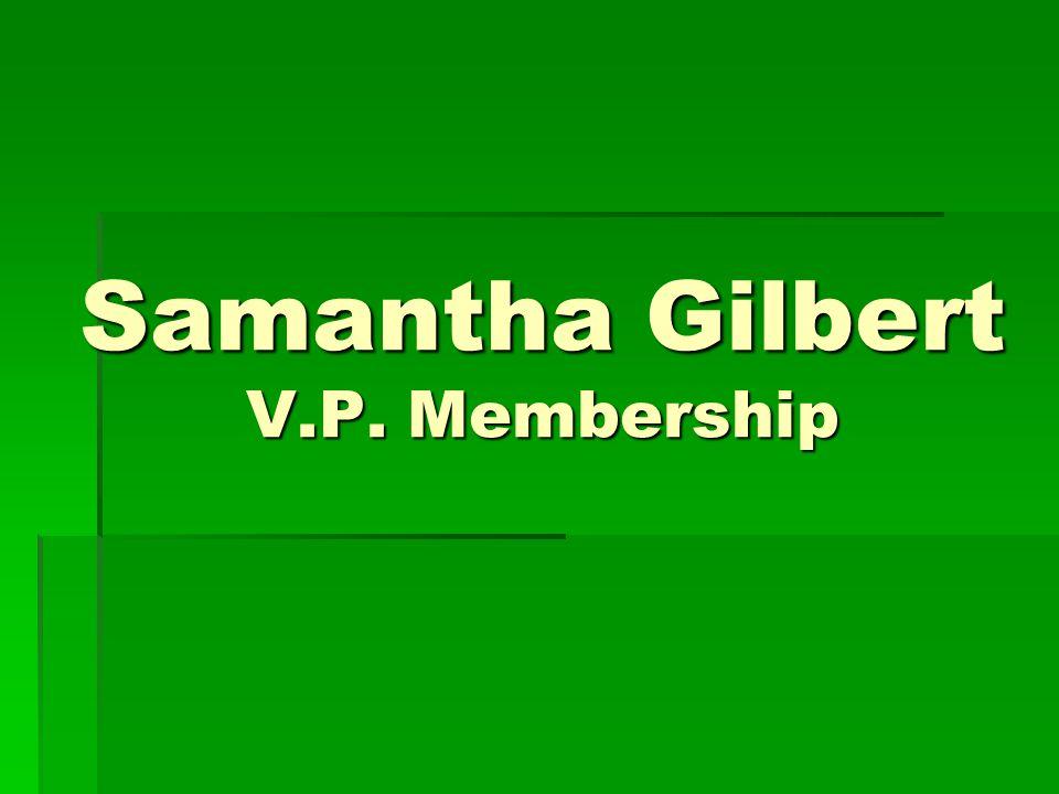 Samantha Gilbert V.P. Membership