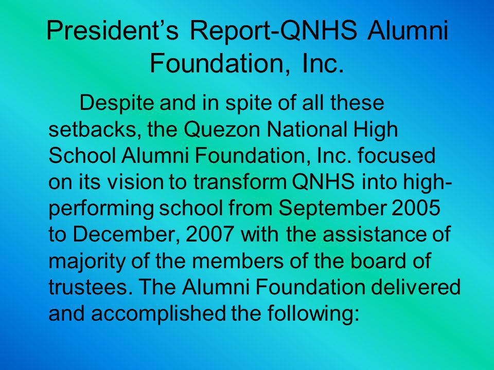 Presidents Report-QNHS Alumni Foundation, Inc. B.QNHS Alumni Foundation, Inc.