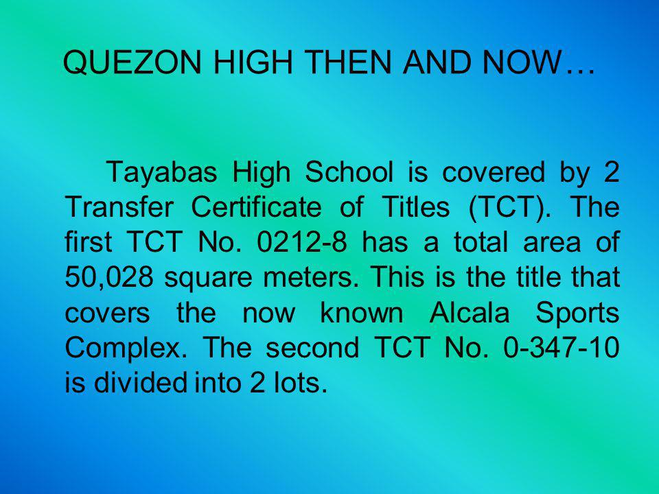 QUEZON HIGH THEN AND NOW… It was established in 1902 and is considered as the second oldest high school in the country following the Tarlac High School after barely two weeks.