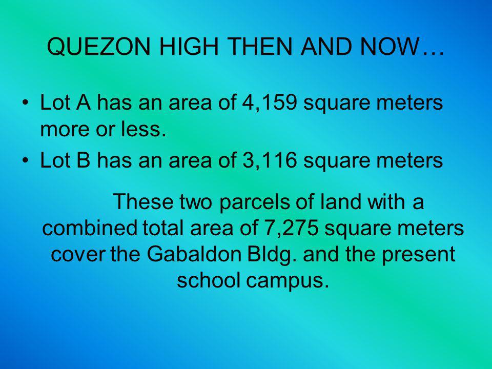 QUEZON HIGH THEN AND NOW… Tayabas High School is covered by 2 Transfer Certificate of Titles (TCT).