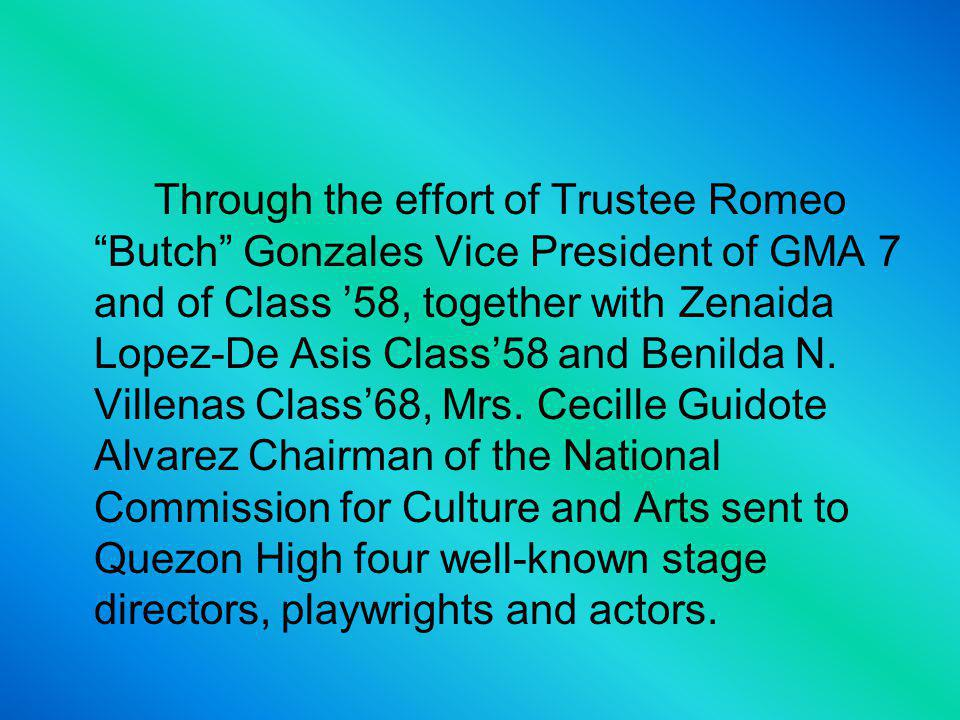 Presidents Report-QNHS Alumni Foundation, Inc. 10. Revival of Quezon High Dramatic Club
