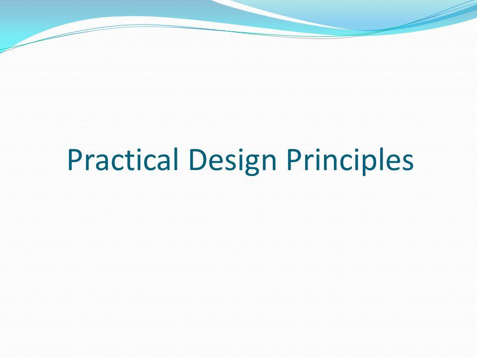 Practical Design Principles