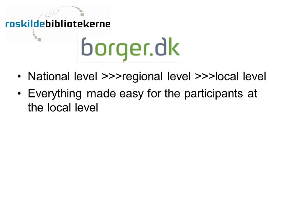 National level >>>regional level >>>local level Everything made easy for the participants at the local level