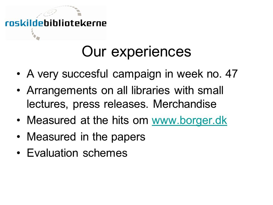 Our experiences A very succesful campaign in week no.