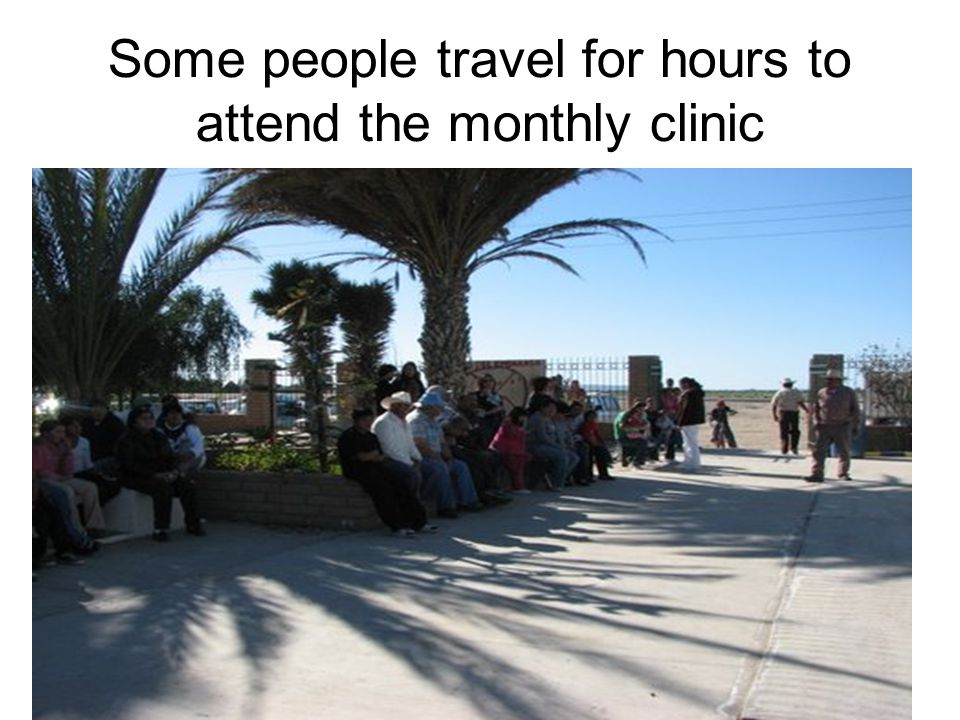 Some people travel for hours to attend the monthly clinic