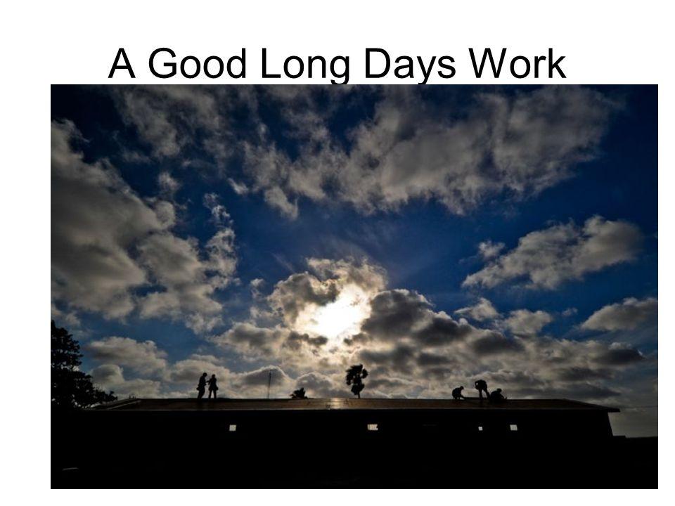 A Good Long Days Work