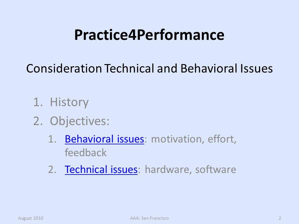 Behavioral Issues August 2010AAA: San Francisco3 Motivation Effort Feedback Aptitude Performance