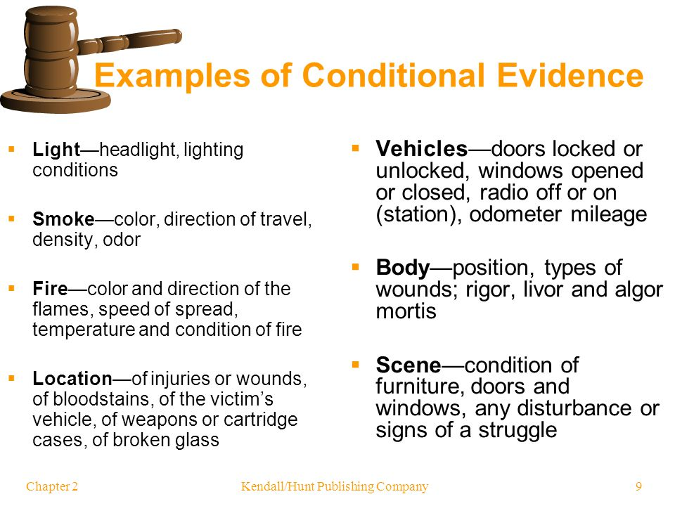 Chapter 2 Kendall/Hunt Publishing Company 9 Examples of Conditional Evidence Lightheadlight, lighting conditions Smokecolor, direction of travel, dens