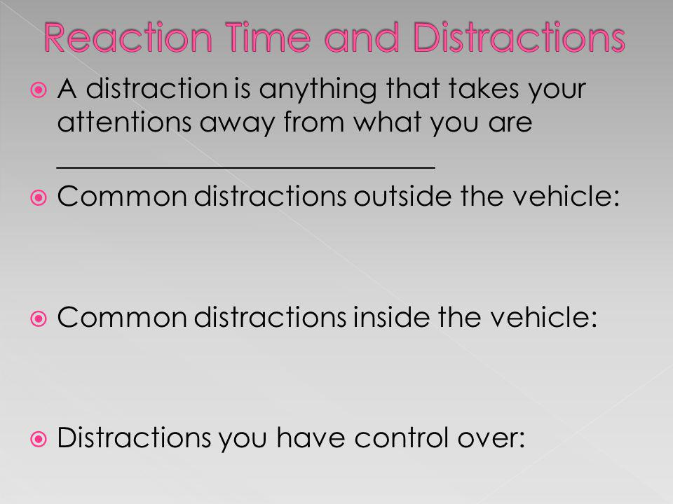 The distance that a vehicle travels after the driver applies the brakes is called the __________________ The distance travelled during ______________ plus the ________________ is called _________ __________