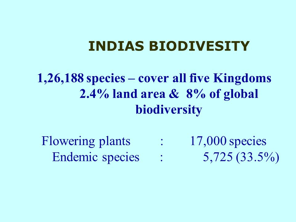 In India - about 5725 endemic taxa of angiosperm (33.5% of Indian flora) 1. Andaman group of islands 2. Nicobar group of islands 3. Agasthyamala hills