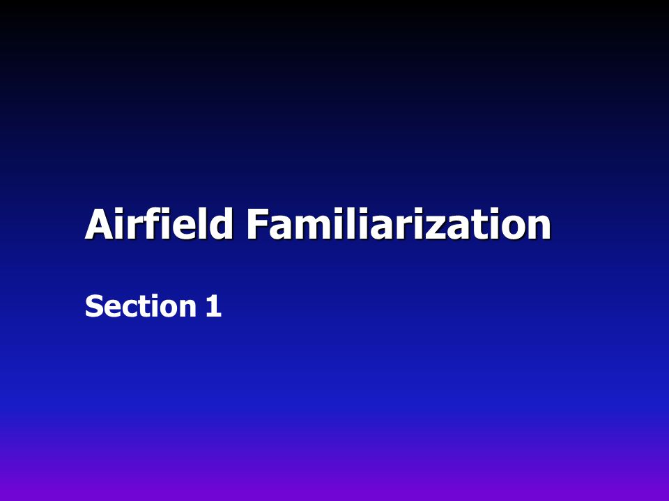 Airfield Familiarization Section 1