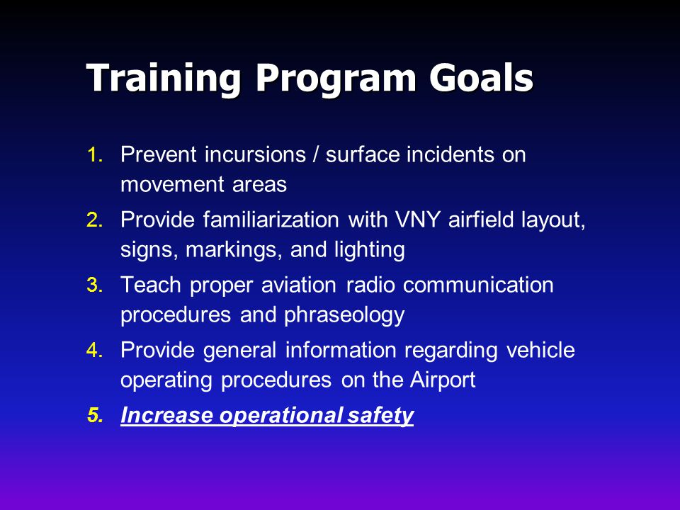 Training Program Goals 1.Prevent incursions / surface incidents on movement areas 2.