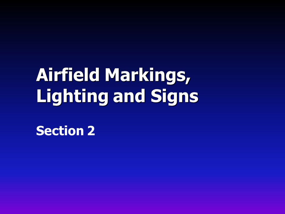 Airfield Markings, Lighting and Signs Section 2