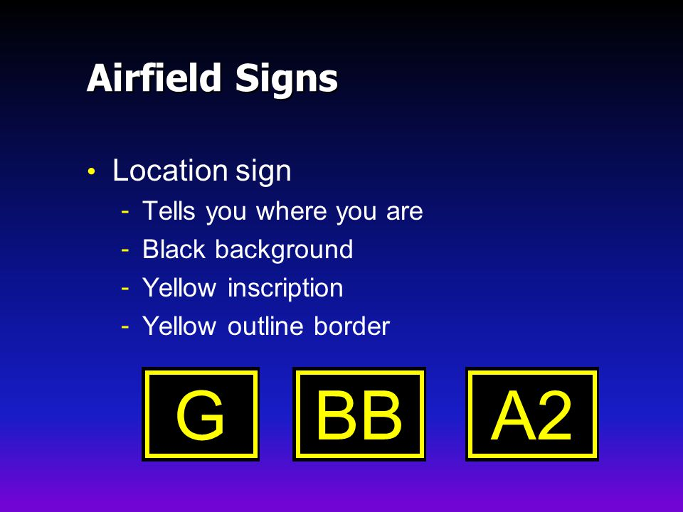 Airfield Signs Location sign - Tells you where you are - Black background - Yellow inscription - Yellow outline border GBBA2