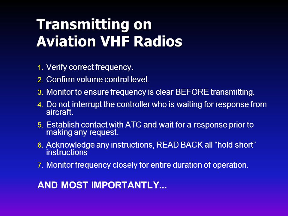 Transmitting on Aviation VHF Radios 1.Verify correct frequency.