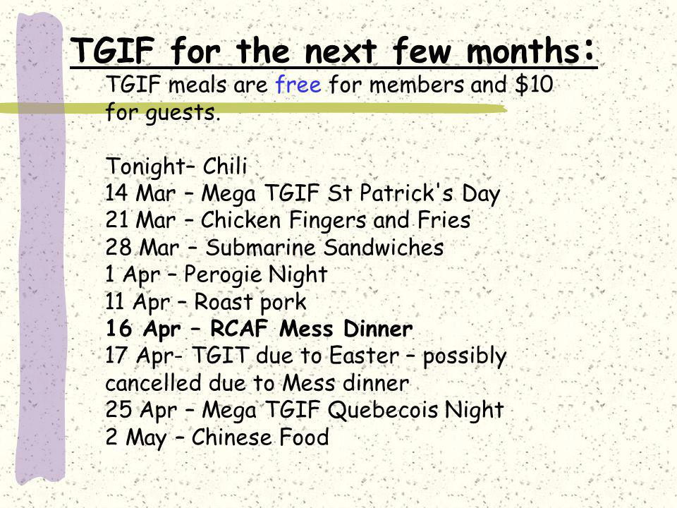 TGIF for the next few months : TGIF meals are free for members and $10 for guests.