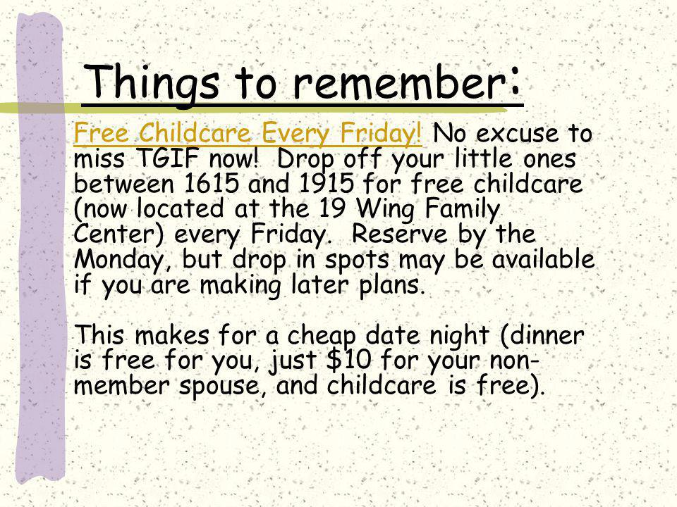 Things to remember : Free Childcare Every Friday. No excuse to miss TGIF now.