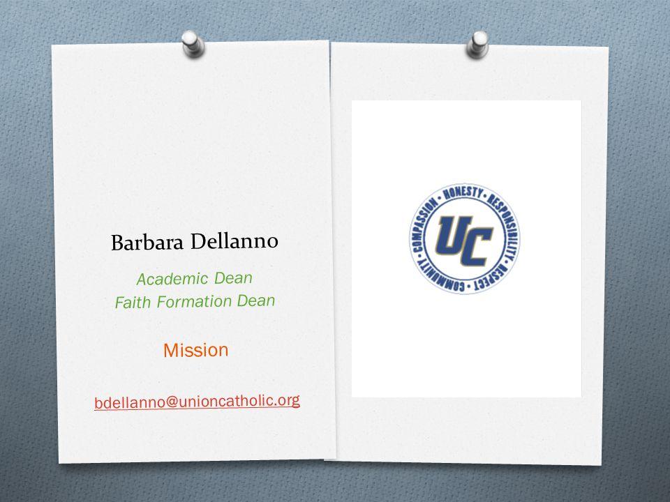 Barbara Dellanno Academic Dean Faith Formation Dean Mission bdellanno@unioncatholic.org