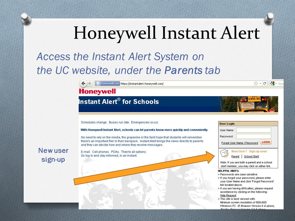 Honeywell Instant Alert Access the Instant Alert System on the UC website, under the Parents tab New user sign-up