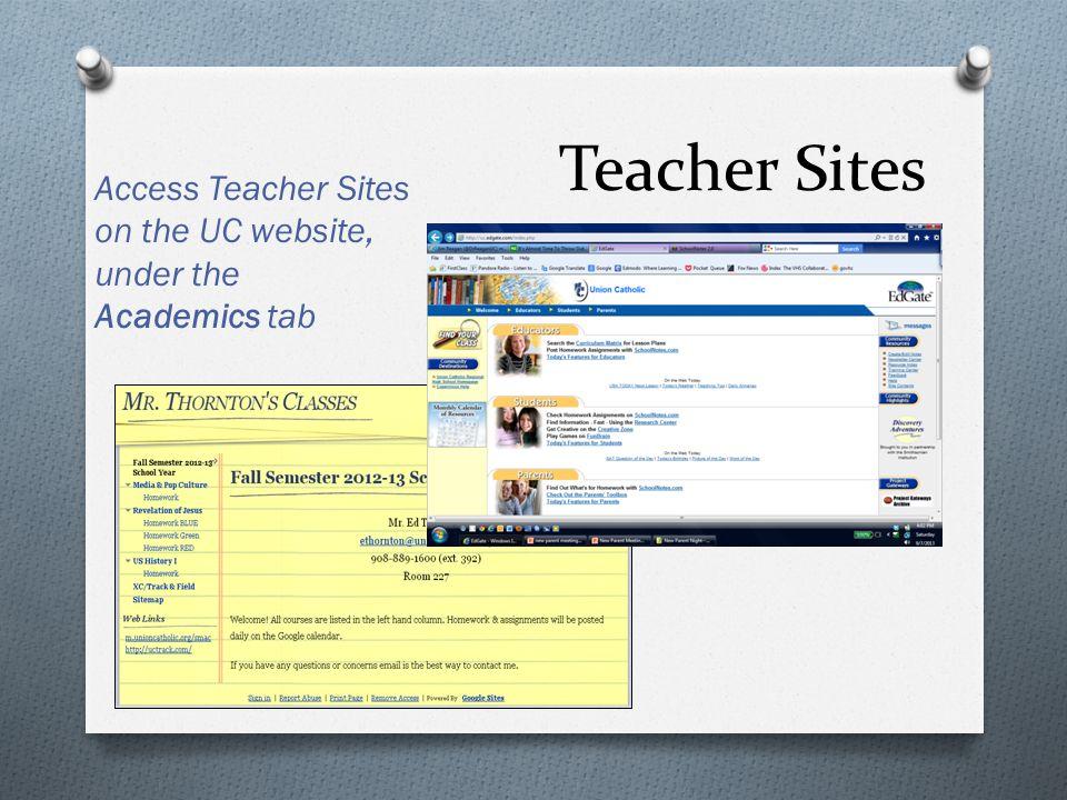 Teacher Sites Access Teacher Sites on the UC website, under the Academics tab