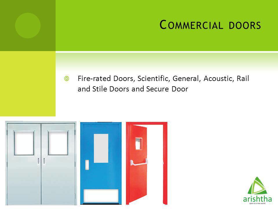 C OMMERCIAL DOORS Fire-rated Doors, Scientific, General, Acoustic, Rail and Stile Doors and Secure Door