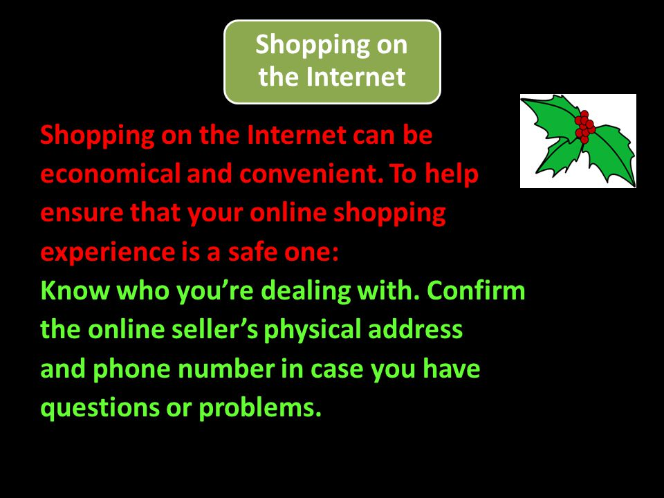 Shopping on the Internet Shopping on the Internet can be economical and convenient.