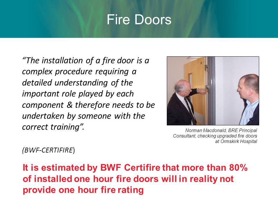 The installation of a fire door is a complex procedure requiring a detailed understanding of the important role played by each component & therefore n