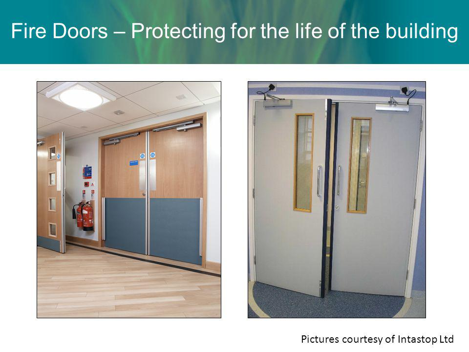 Fire Doors – Protecting for the life of the building Pictures courtesy of Intastop Ltd