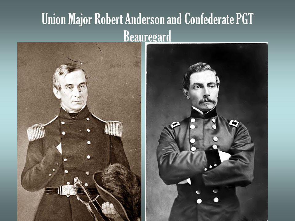 Union Major Robert Anderson and Confederate PGT Beauregard