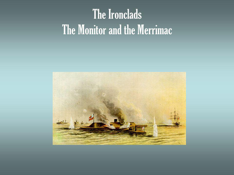 The Ironclads The Monitor and the Merrimac