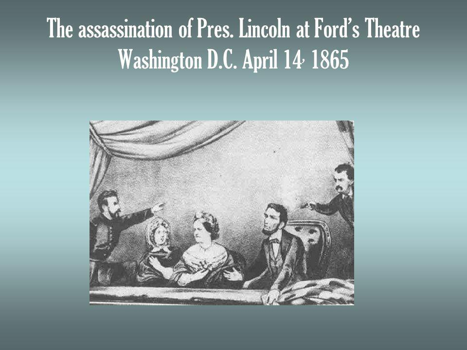 The assassination of Pres. Lincoln at Fords Theatre Washington D.C. April 14, 1865