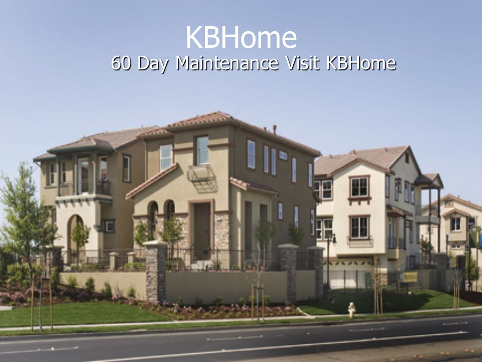 KBHome 60 Day Maintenance Visit KBHome