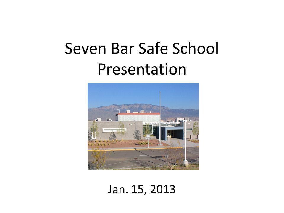 Seven Bar Safe School Presentation Jan. 15, 2013