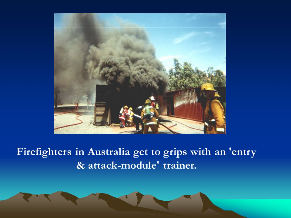 Firefighters in Australia get to grips with an 'entry & attack-module' trainer.