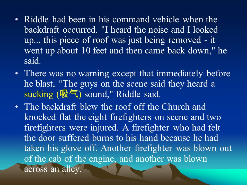 Riddle had been in his command vehicle when the backdraft occurred.