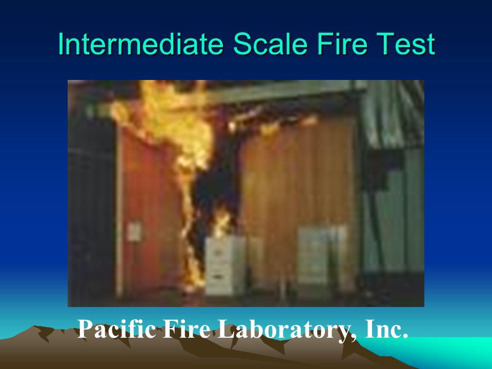 Intermediate Scale Fire Test Pacific Fire Laboratory, Inc.