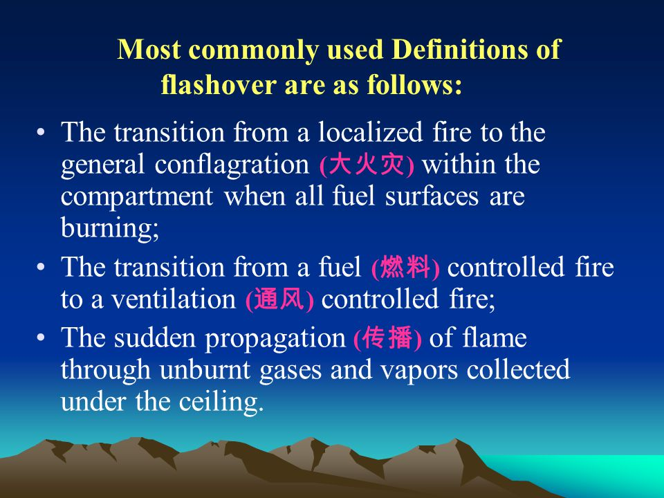 The transition from a localized fire to the general conflagration ( ) within the compartment when all fuel surfaces are burning; The transition from a