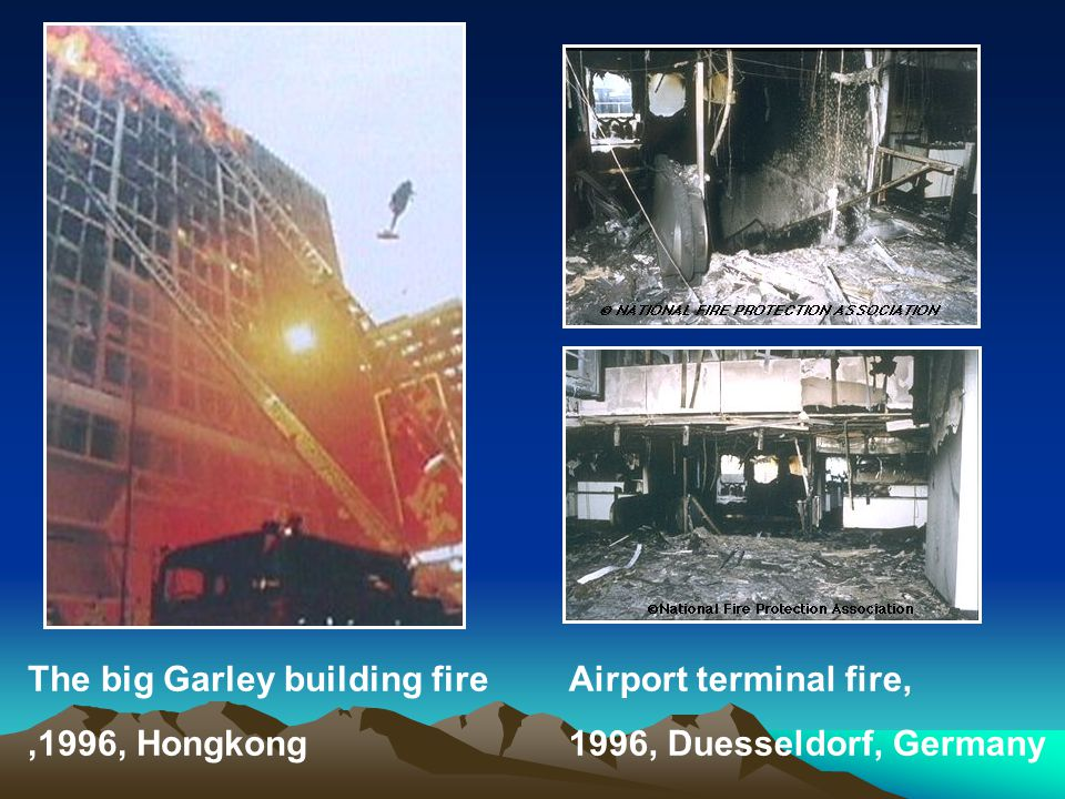The big Garley building fire,1996, Hongkong Airport terminal fire, 1996, Duesseldorf, Germany