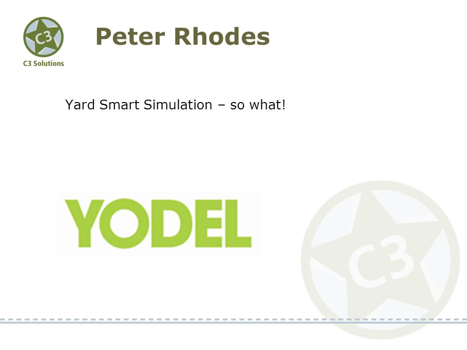 Peter Rhodes Yard Smart Simulation – so what!