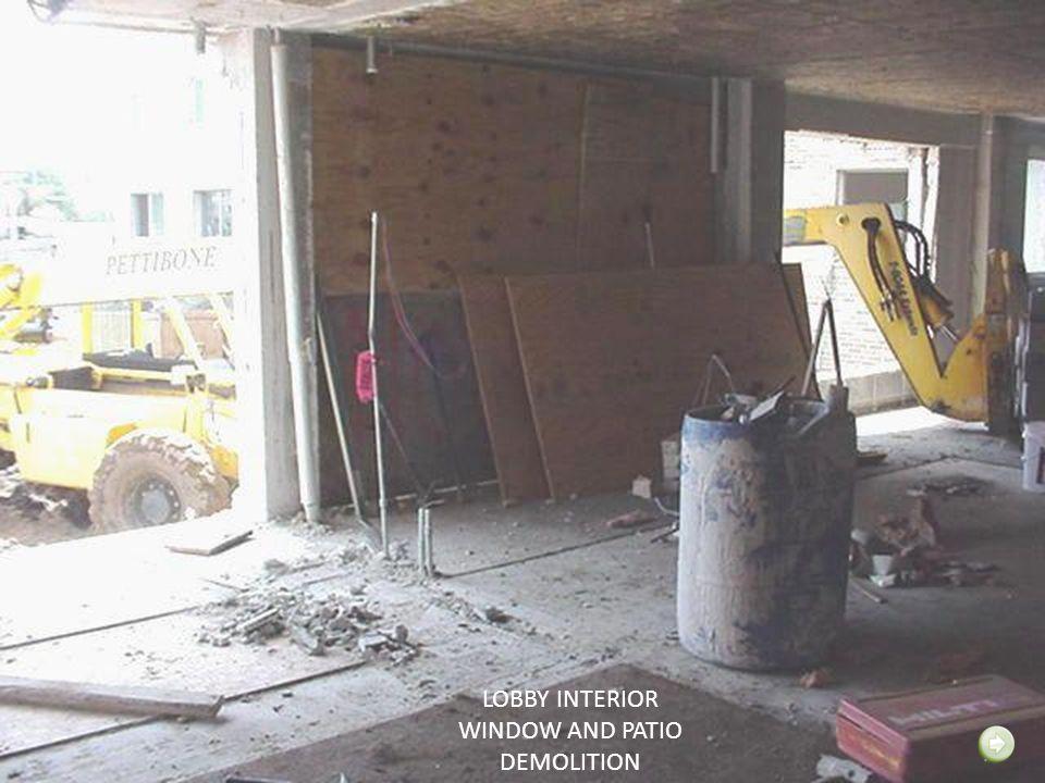 LOBBY INTERIOR WINDOW AND PATIO DEMOLITION