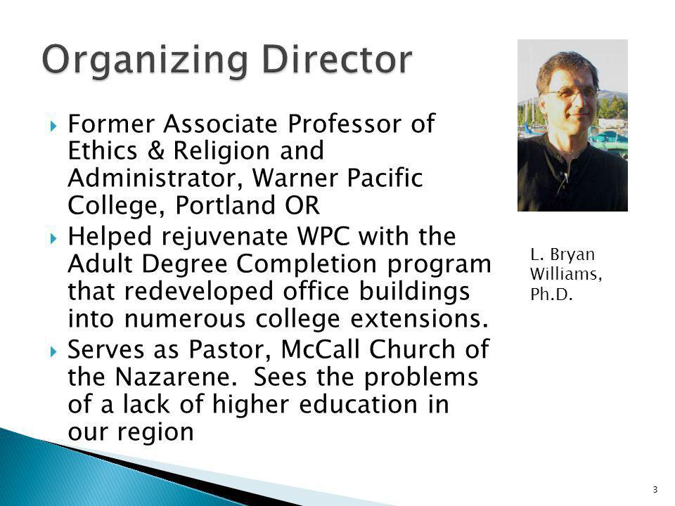 Former Associate Professor of Ethics & Religion and Administrator, Warner Pacific College, Portland OR Helped rejuvenate WPC with the Adult Degree Com