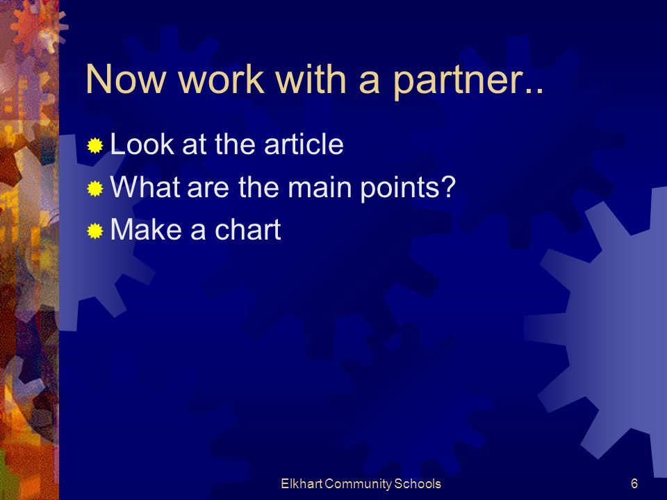 Now work with a partner.. Look at the article What are the main points.