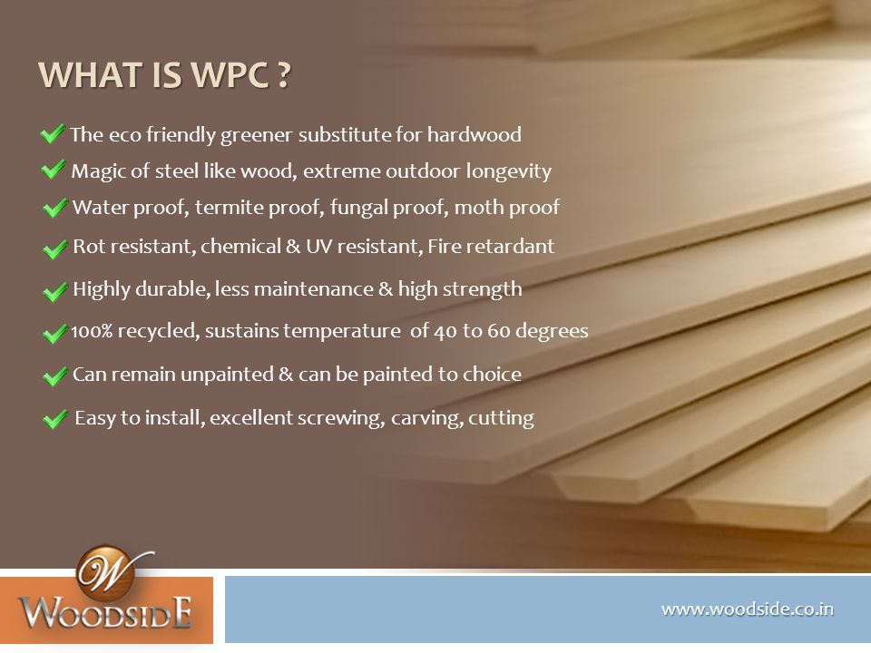 www.woodside.co.in WHAT IS WPC .
