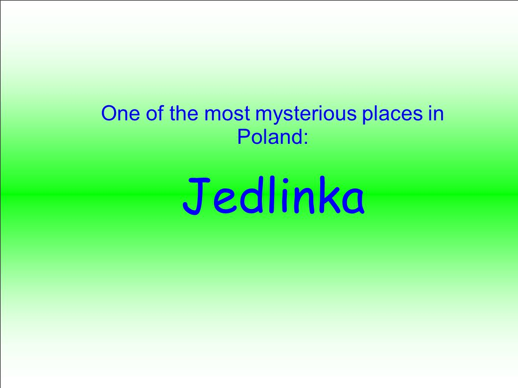 One of the most mysterious places in Poland: Jedlinka